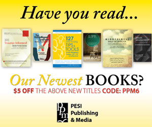 Have you read... Our Newest BOOKS? $5 OFF the above new titles CODE:PPM6 PESI Publishing & Media